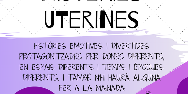 HISTÈRIES UTERINES. SESSIÓ DE CONTES INTIMISTA I MOLT DIVERTIDA